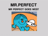 Mr. Perfect Goes West/Gallery
