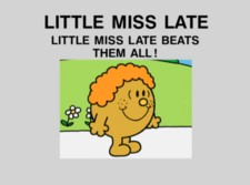 Little Miss Late Beats Them All.png