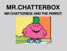 Mr Chatterbox and the Parrot.png