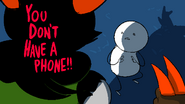 You dont have a phone!!