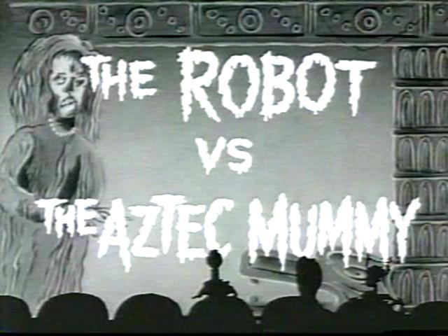 MST3K 102 - The Robot vs the Aztec Mummy