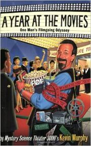 MST3k- A Year at the Movies by Kevin Murphy.jpg