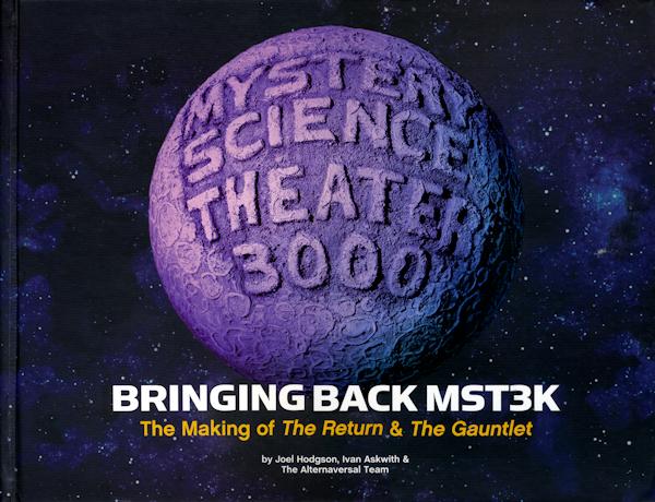 Bringing Back MST3K: The Making of The Return & The Gauntlet