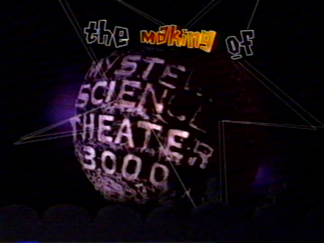 The Making of Mystery Science Theater 3000