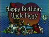 Episode 806: Happy Birthday, Uncle Piggy