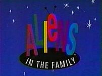 Category:Aliens in the Family Episodes