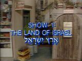 Show 1: The Land of Israel