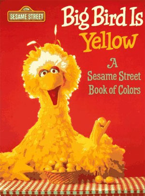 Big Bird Is Yellow