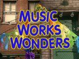 Music Works Wonders