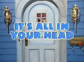 It's All in Your Head Title Card.jpg