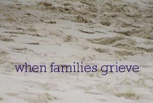 Title.whenfamiliesgrieve.jpg