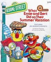 What Ernie and Bert Did on Their Summer Vacation
