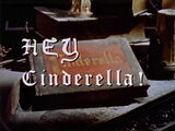 Hey Cinderella!