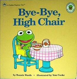 Bye-Bye, High Chair