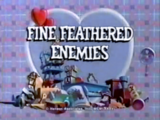 Episode 312: Fine Feathered Enemies