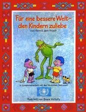 FürEineBessereWelt-DenKindernZuliebe-(VonKermitDemFroschInZusammenarbeitMitDenVereintenNationen-MuppetPress-1993)