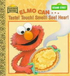 Elmo Can... Taste! Touch! Smell! See! Hear!