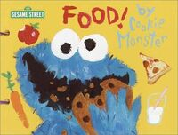 Food! by Cookie Monster