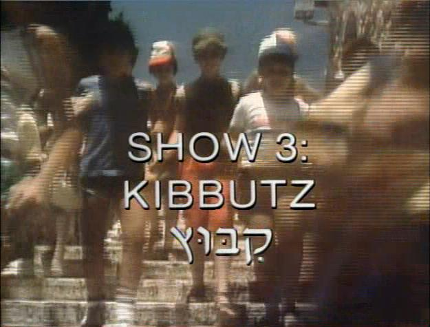 Show 3: Kibbutz