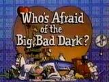 Episode 103: Who's Afraid of the Big, Bad Dark?
