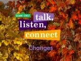 Talk, Listen, Connect: Changes