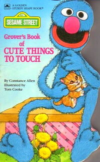 Grover's Book of Cute Things to Touch