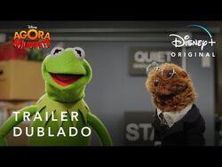Agora Muppets - Trailer Oficial Dublado - Disney+