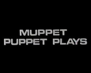 Episode-Muppet Puppet Plays.jpg