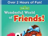 Wonderful World of Friends!