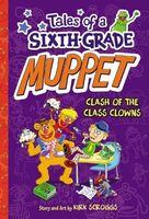 Tales of a Sixth-Grade Muppet: Clash of the Class Clowns