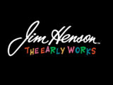 Jim Henson: The Early Works