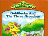 Goldilocks and the Three Grouches