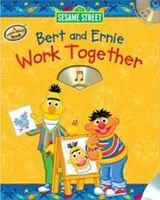 Bert and Ernie Work Together