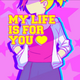 My Life Is For You.png