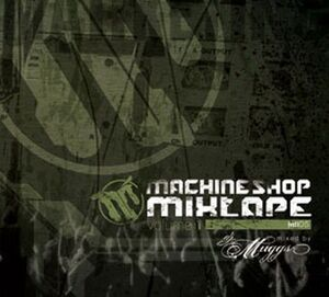 "Front Cover of the ""Machine Shop Mixtape: Volume 1"" Mixtape"