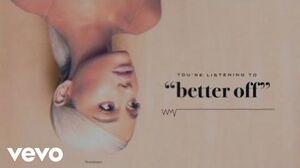 Ariana_Grande_-_better_off_(Audio)
