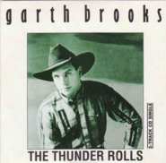 Garth Brooks - The Thunder Rolls