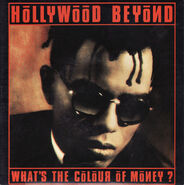 Hollywood Beyond - What's The Colour Of Money