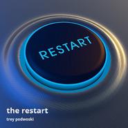 Trey Podowski - The Restart