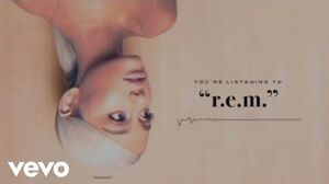 Ariana_Grande_-_R.E.M._(Audio)