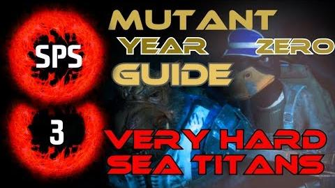 How to Clear The Sea Titans Without Any Damage? - Mutant Year Zero Very Hard - Guide Ep