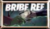 Bribe ref