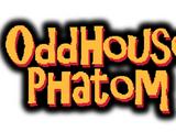 Oddhouse Phantom