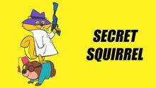 Secret Squirrel.jpg