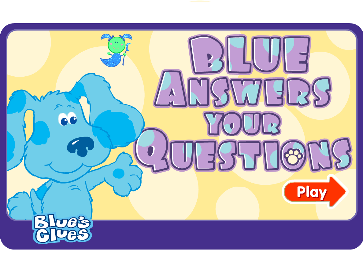 Blue Answers Your Questions/Gallery