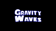 Gravity Waves title card.png