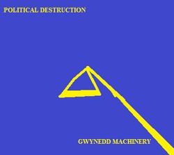 Political Destruction Gwynedd Machinery.png