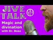 Jive Talk- Magic, Oracles and Divination