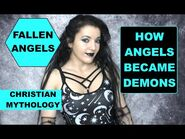 When did ANGELS become DEMONS? Fallen Angels in Christian Mythology