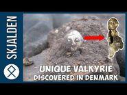 Unique Valkyrie Discovered In Denmark